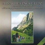 PRIMA CHE VENGA IL LUPO - La prevenzione dei pericoli nell'accompagnamento escursionistico professionale - Seconda Edizione - di Marco Fazion